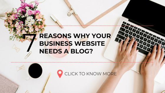 7 Reasons why your business website needs a blog?